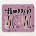 ChiWeenie MOM Mouse Pad