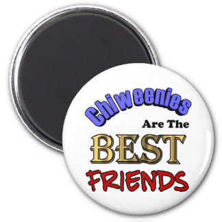 Chiweenies Are The Best Friends 2 Inch Round Magnet