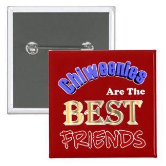 Chiweenies es el botón de los mejores amigos pin