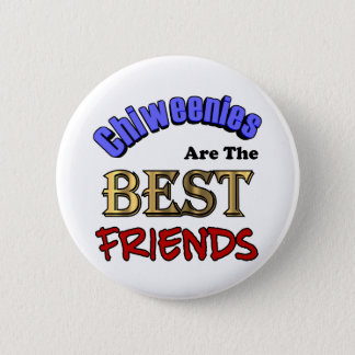 Chiweenies Make The Best Friends Pinback Button