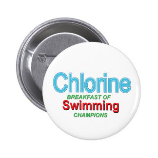Chlorine Breakfast of Swimmers Pinback Button