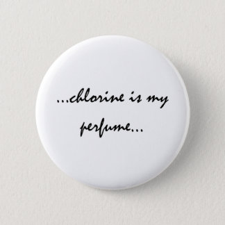 Chlorine is My Perfume Button