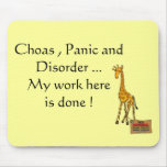 Choas , Panic ... Mouse Mats