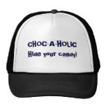CHOC-A-HOLIC, HIde your candy! Hats