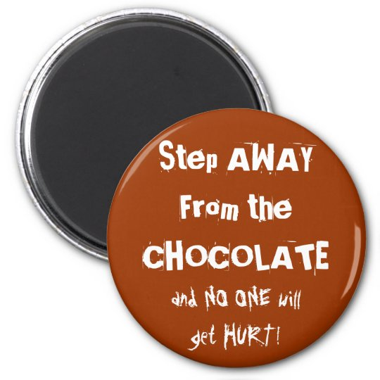 Chocoholic Chocolate Warning Magnet