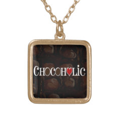 Chocoholic, Dark Brown and Red Heart Funny Design Gold Plated Necklace at Zazzle