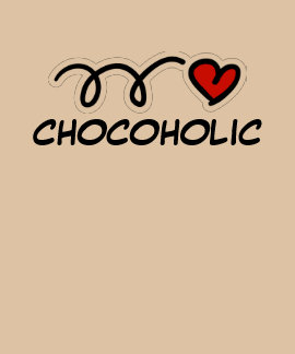 Chocoholic shirt for chocolate lovers and addicts
