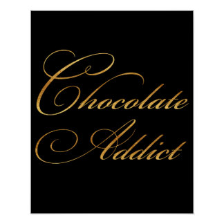 Chocolate Addict Quote Gold Faux Foil Sparkly Poster
