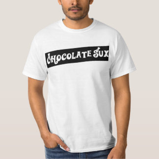 Chocolate Aint No Good Tshirt