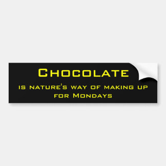 Chocolate and monday car bumper sticker