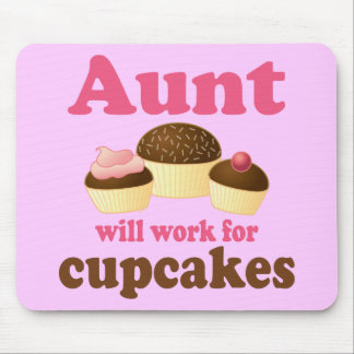 Chocolate Aunt Will Work For Cupcakes Mouse Pad