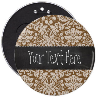 Chocolate Brown Damask Pattern; Chalkboard look Pinback Button
