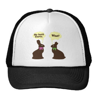 Chocolate bunnies My butt hurts.. What? Trucker Hat