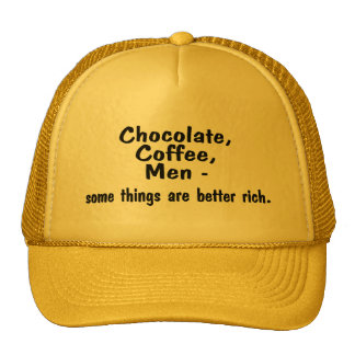 Chocolate Coffee Men Some Things Are Better Rich Trucker Hat