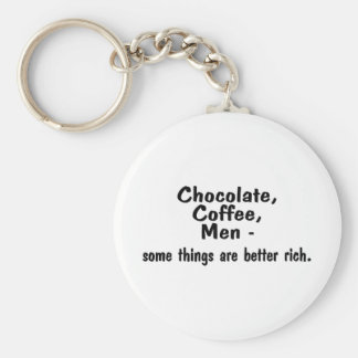 Chocolate Coffee Men Some Things Are Better Rich Keychain