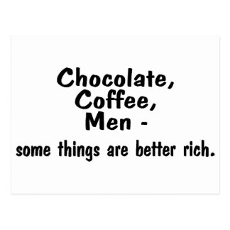 Chocolate Coffee Men Some Things Are Better Rich Postcard