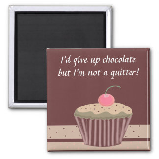 Chocolate Cupcake with Saying Refrigerator Magnets