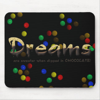 Chocolate Dipped Dreams Mouse Pad