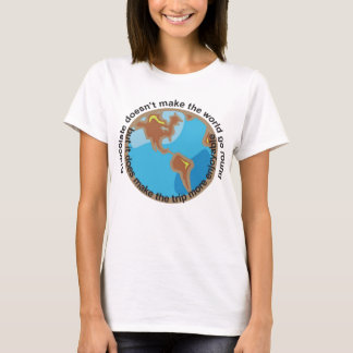 Chocolate doesn't make the world go round T-Shirt