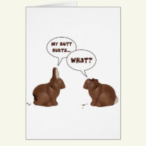 Chocolate Easter Bunny Rabbits Butt Hurts Card