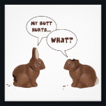 "Chocolate Easter Bunny Rabbits Butt Hurts Photo Print<br><div class=""desc""></div>"