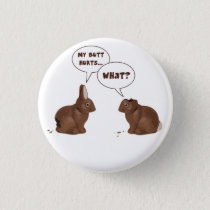 Chocolate Easter Bunny Rabbits Butt Hurts Pinback Button