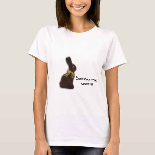 Chocolate Easter Bunny with Attitude T-Shirt