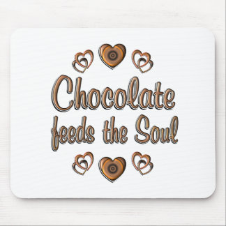 Chocolate Feeds the Soul Mouse Pad