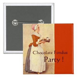 CHOCOLATE FONDUE DINNER PARTY PINBACK BUTTON