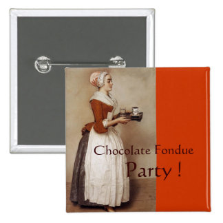 CHOCOLATE FONDUE DINNER PARTY PINBACK BUTTON
