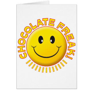 Chocolate Freak Smile Card