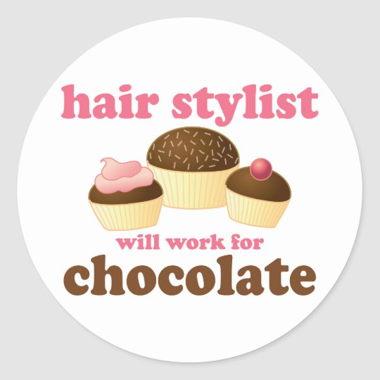 Chocolate Hair Stylist Occupation Gift Classic Round Sticker