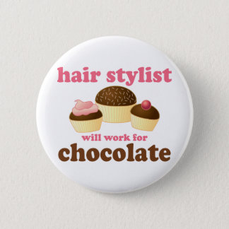 Chocolate Hair Stylist Occupation Gift Pinback Button