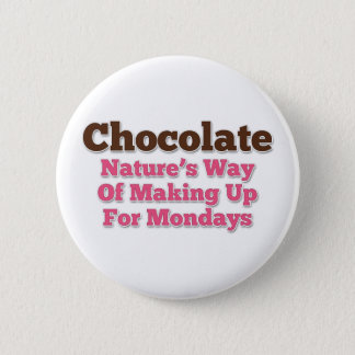 Chocolate Humor Saying Pinback Button