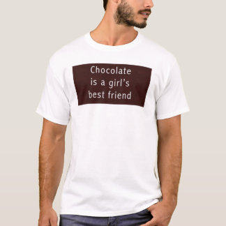 Chocolate is a girl's best friend. T-Shirt