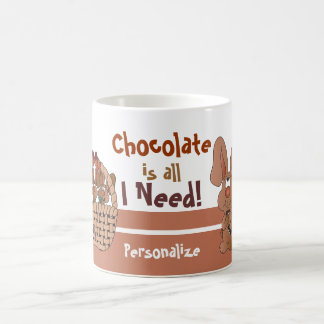 Chocolate Is all I Need for Easter Coffee Mug