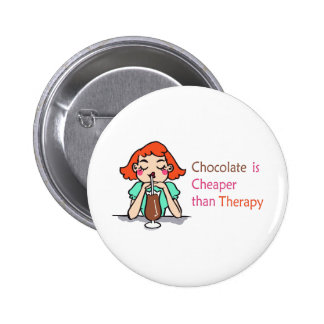 CHOCOLATE IS CHEAPER BUTTONS