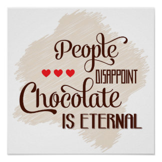 Chocolate Is Eternal Poster