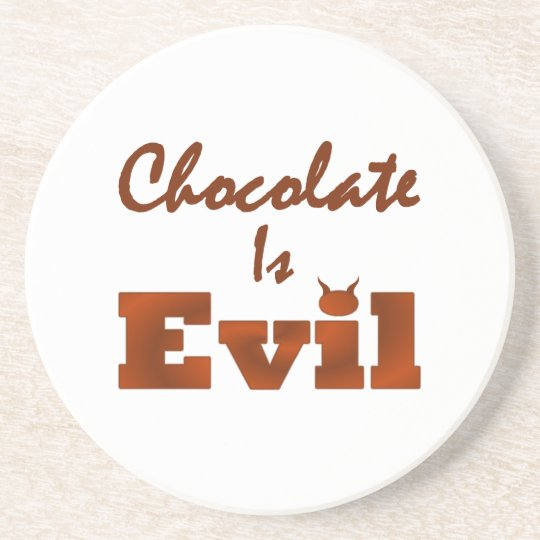 Chocolate Is Evil Drink Coaster