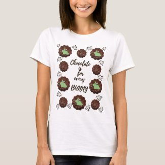 Chocolate is for every Bunny T-Shirt