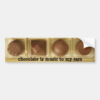 chocolate is music to my ears car bumper sticker