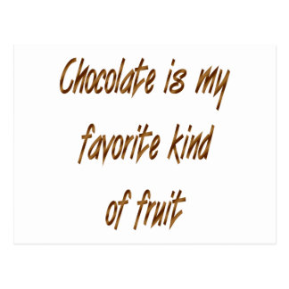 Chocolate Is My Favorite Kind Of Fruit Postcard