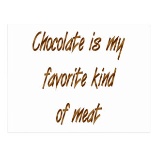 Chocolate Is My Favorite Kind Of Meat Postcard