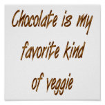 Chocolate Is My Favorite Kind Of Veggie Poster