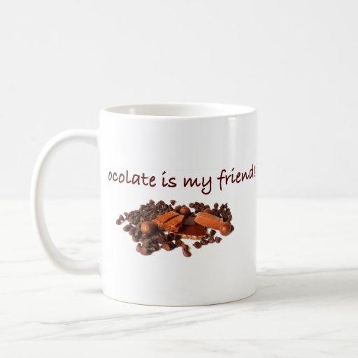 """Chocolate is my friend!"" with chocolate picture Coffee Mug"