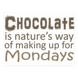 Chocolate is Natures Way of Making up for Mondays Postcard