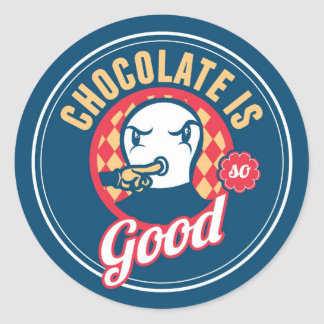 Chocolate is so good classic round sticker