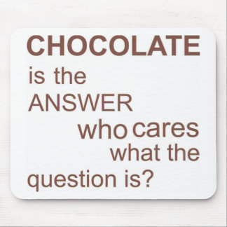 chocolate-is-the-answer mouse pad