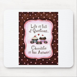 Chocolate is the answer mouse pad