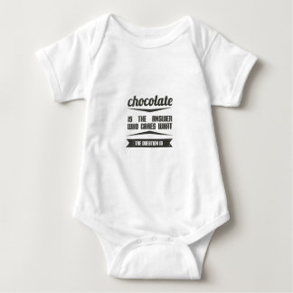 chocolate is the answer who cares what the .... baby bodysuit